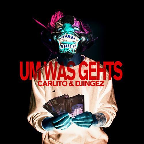 Carlito & Djingez – Um Was Geht's