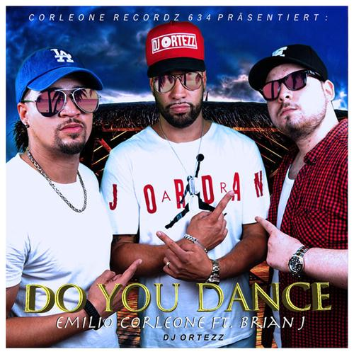 Emilio Corleone, Brian J. & DJ Ortezz – Do You Dance
