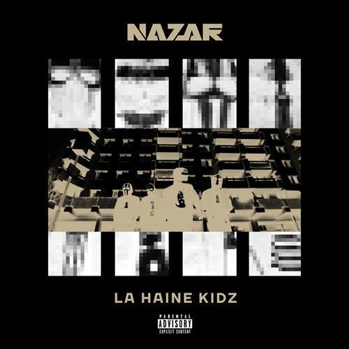 Nazar – La Haine Kidz