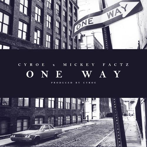 Cyroe feat. Mickey Factz – One Way