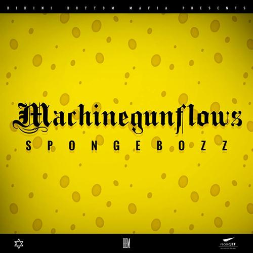 Spongebozz – Machinegunflows