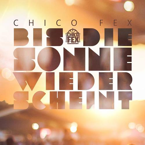 Chico Fex – Bis Die Sonne Wieder Scheint