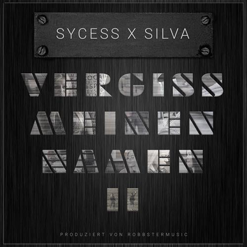 Sycess Feat. Silva – Vergiss Meinen Namen 2