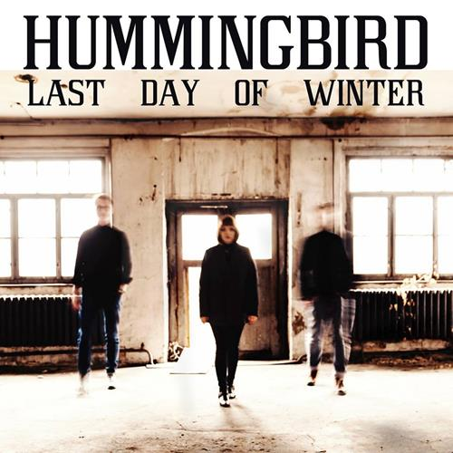 Hummingbird – Last Day Of Winter