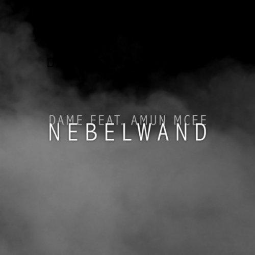 Dame Feat. Amun Mcee – Nebelwand