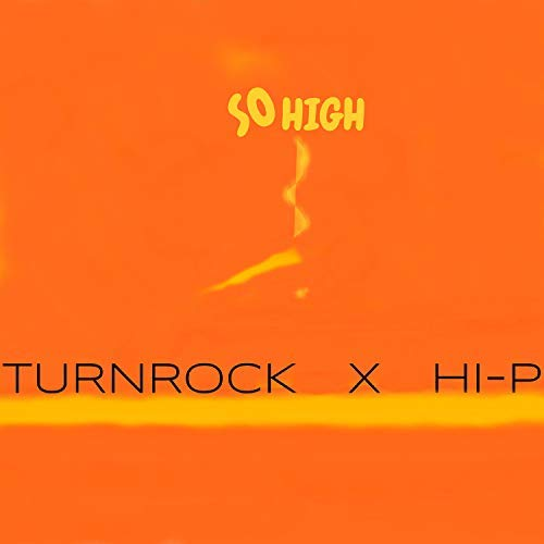Turnrock & Hi-P – So High