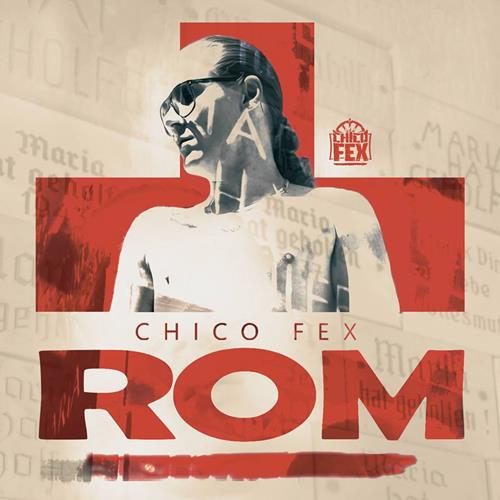 Chico Fex – ROM