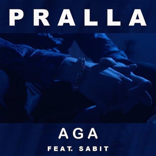 Pralla – AGA Feat. Sabit