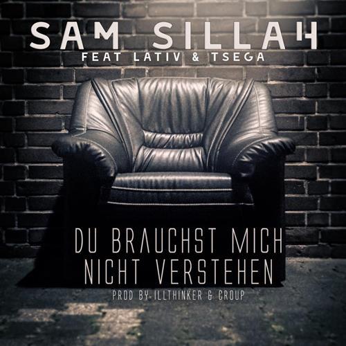 """Sam Sillah Feat. Lativ & Tsega – """"Du Brauchst Mich Nicht Verstehen"""""""