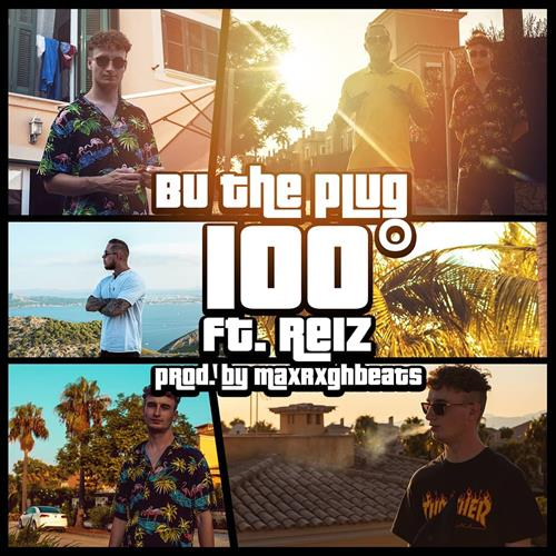BU The Plug – 100° Feat. Reiz