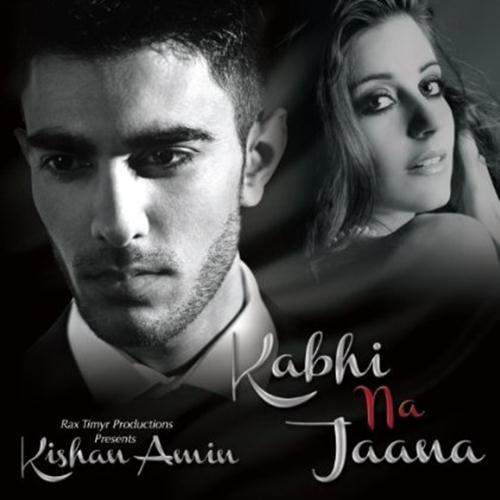 Kishan Amin: Kabhi Na Jaana