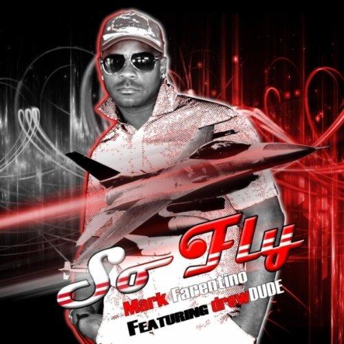 Mark Farentino Feat. DrewDUDE: So Fly