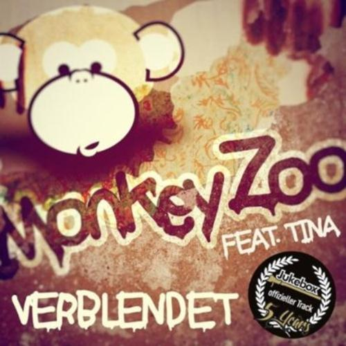 Monkey Zoo Feat. Tina – Verblendet