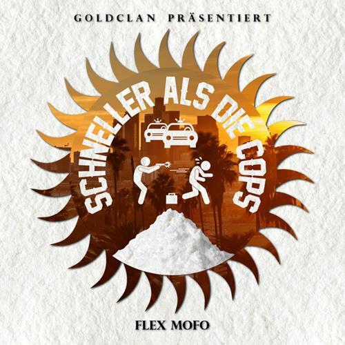 Flex Mofo – Schneller Als Die Cops
