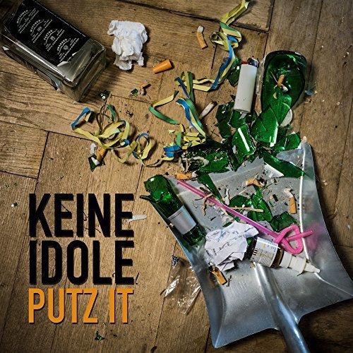 Keine Idole – Putz It