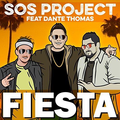 SOS Project Feat. Dante Thomas – Fiesta