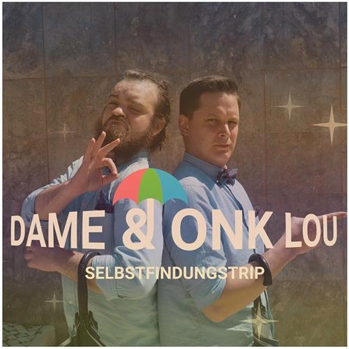 Dame & Onk Lou – Selbstfindungstrip