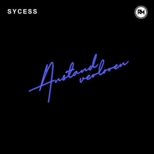 Sycess – Anstand Verloren