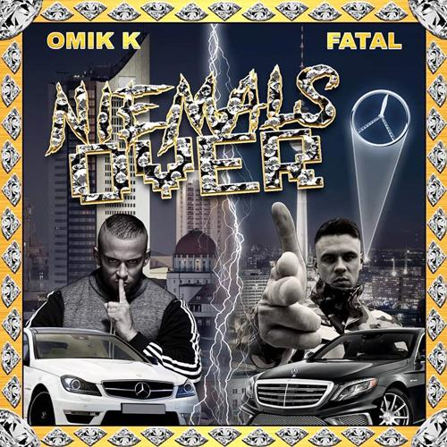 Omik K. feat. Fatal – Niemals Over