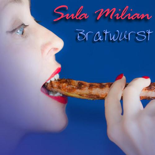 Sula Milian: Bratwurst