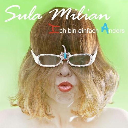 Sula Milian: Ich Bin Einfach Anders