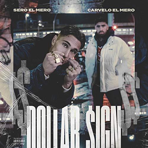 Sero El Mero Feat. Carvelo El Mero – Dollar $ign