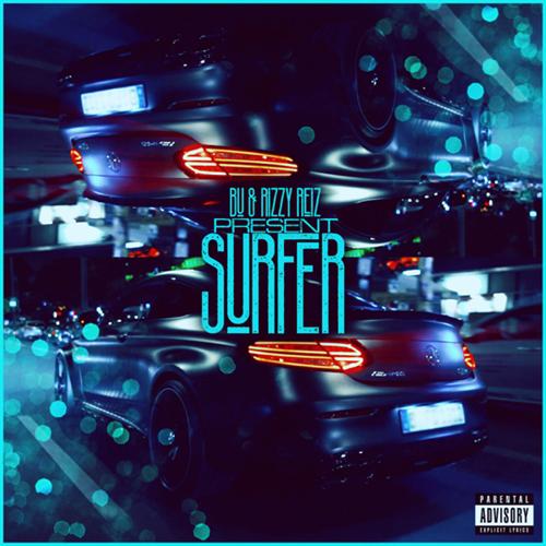 BU & Rizzy Reiz – Surfer
