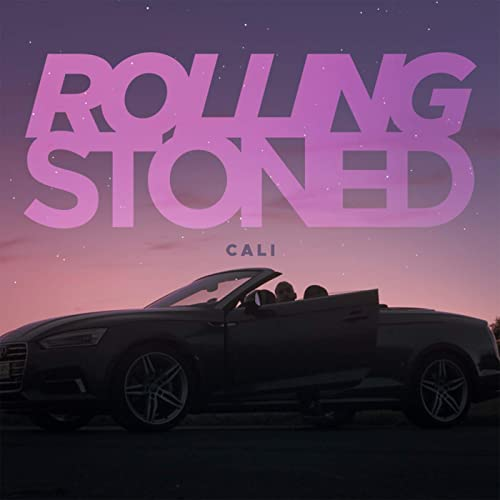 Cali – Rolling Stoned