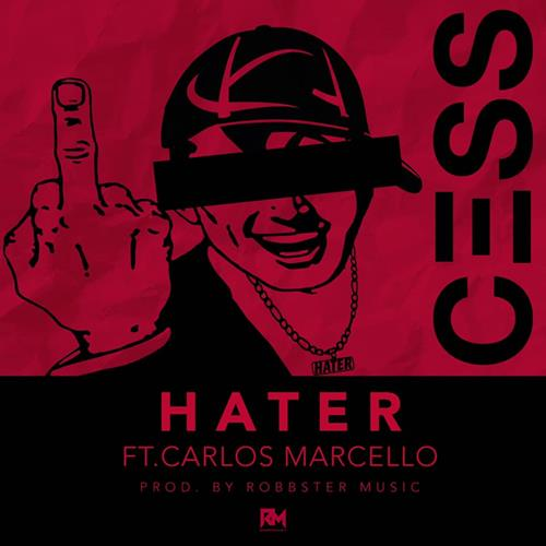 Cess – Hater Feat. Carlos Marcello