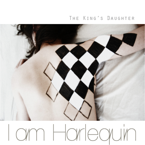 I Am Harlequin: The King`s Daughter