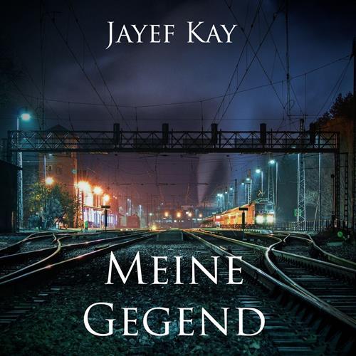 Jayef Kay – Meine Gegend