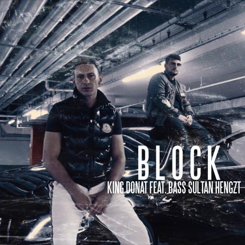 King Donat Feat. Bass Sultan Hengzt – Block