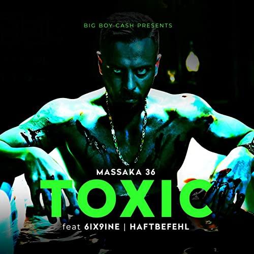 Massaka Feat. Haftbefehl & 6ix9ine – Toxic
