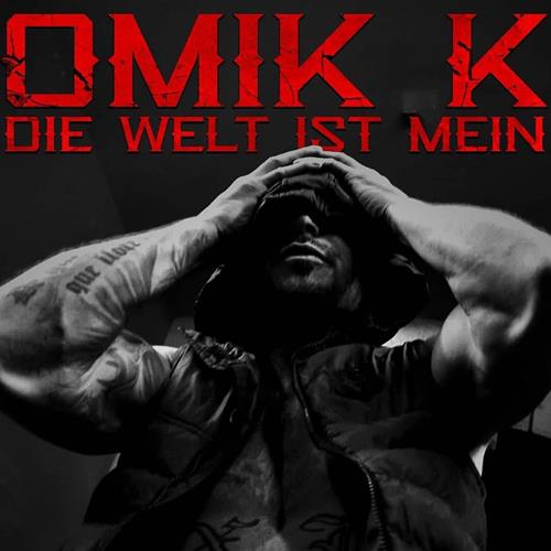 Omik K – Die Welt Ist Mein