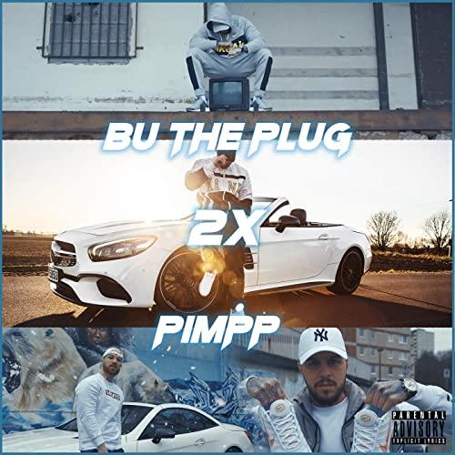 BU The Plug & Pimp P. – 2x