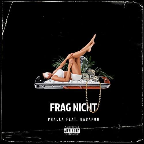 Pralla Feat. Bacapon – Frag Nicht