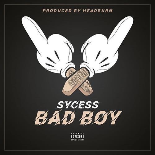 Sycess – Bad Boy