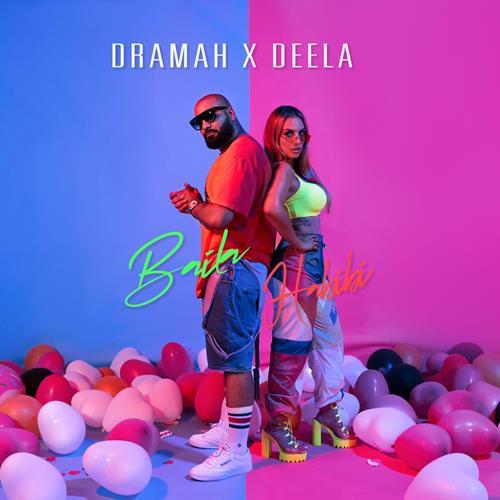 Dramah Feat. Deela – Baila Habibi