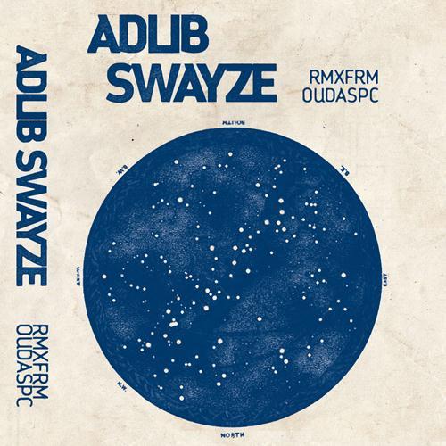 Adlib Swayze: Rmx Frm Oudaspc