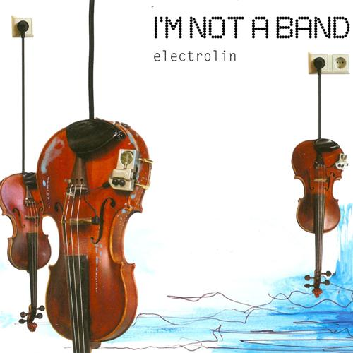 I'm Not A Band – Electrolin