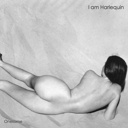 I Am Harlequin: Onesome