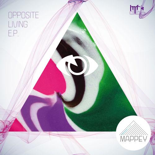 Mappey: Opposite Living E.P.