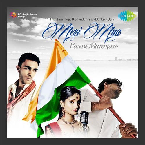 Rax Timyr – 'Meri Maa (Vande Mataram)' Feat Kishan Amin & Ambika Jois
