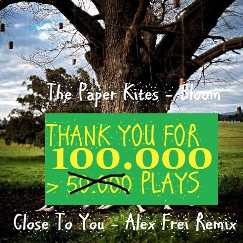 Alex Frei – The Paper Kites – Bloom (Close To You)