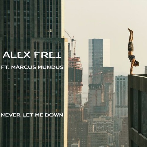Alex Frei Ft. Marcus Mundus – Never Let Me Down