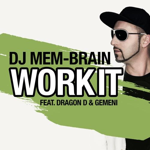 DJ Mem-Brain – Work It Feat. Dragon D & Gemeni
