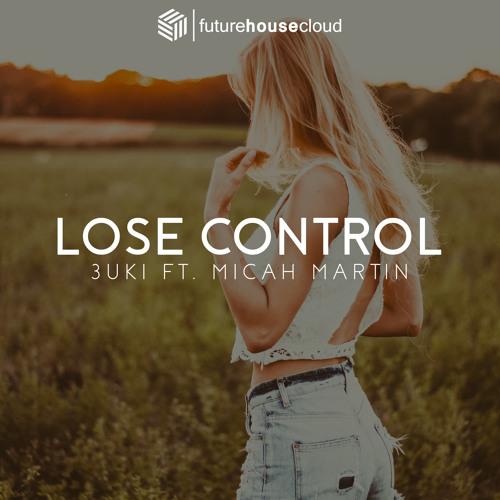 3uki – Lose Control Feat. Micah Martin
