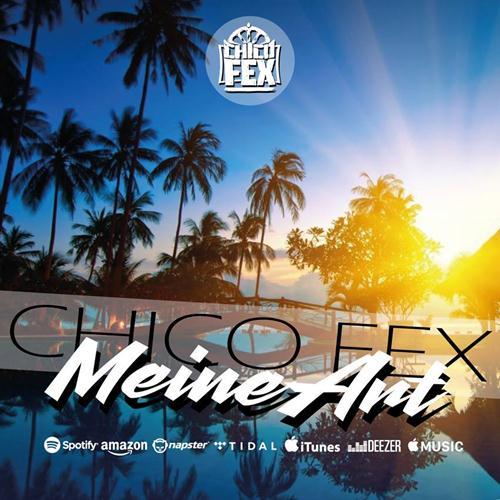 Chico Fex – Meine Art