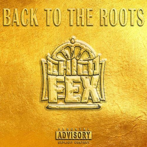 Chico Fex – Back To The Roots