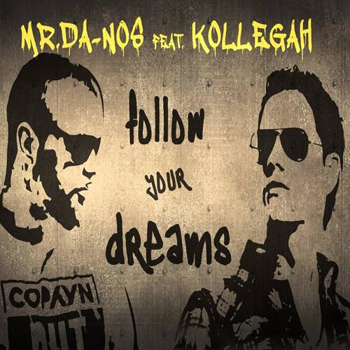 Kollegah & Mr.Da-Nos – Follow Your Dreams